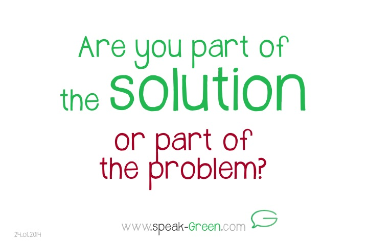 2014-01-24 - are you part of the solution
