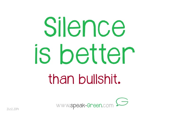 2014-02-21 - silence is better